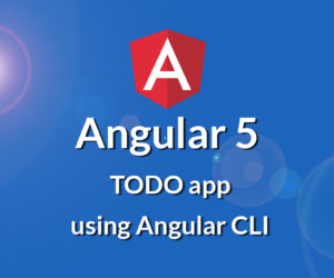 How to Build a Todo App with Angular 5 CLI.